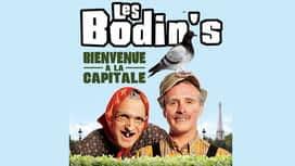 Les Bodin's : Bienvenue à la capitale en replay