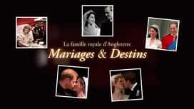 La famille royale d'angleterre : mariages et destins en replay