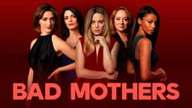 Bad mothers en replay