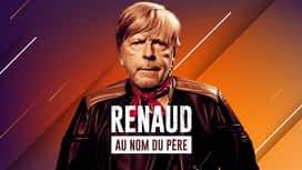 Renaud, au nom du père en replay