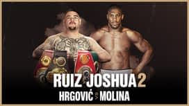 Boks: Joshua vs. Ruiz / Hrgović vs. Molina en replay