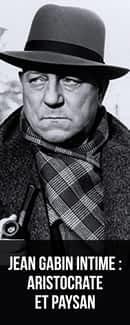 Jean Gabin intime : aristocrate et paysan