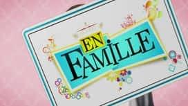 En famille : Episodes du 12 décembre à 13:30