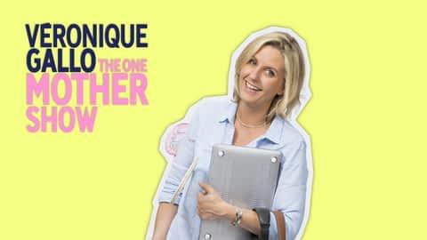 Véronique Gallo : The One Mother Show en replay