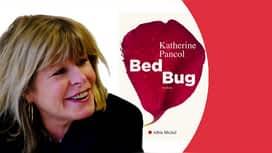 "Z comme Zecca : Katherine Pancol pour ""Bed bug"""