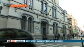 RTL INFO 19H : Enquête sur le décès suspect d'une fillette de 7 ans à Molenbeek