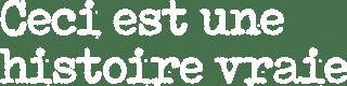 700x175-CeciEstUneHistoireVraie-Logo.png