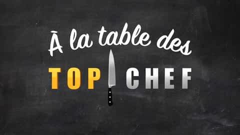 A la table des Top Chef en replay
