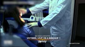 Victimes, leur vie a basculé : Victimes de médecins criminels