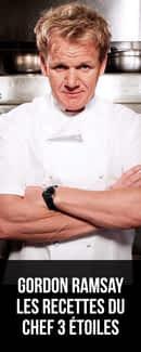 Gordon Ramsay : les recettes du chef 3 étoiles