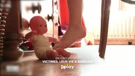 Victimes, leur vie a basculé : Victimes de crimes sexuels