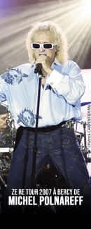 Ze Re Tour 2007 à Bercy de Michel Polnareff