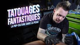 Tatouages fantastiques en replay