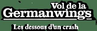 Vol de la Germanwings : les dessous d'un crash