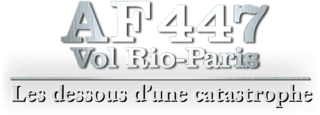 Vol Rio-Paris AF447 : les dessous d'une catastrophe