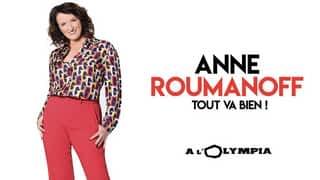 Anne Roumanoff à l'Olympia - Tout va bien !