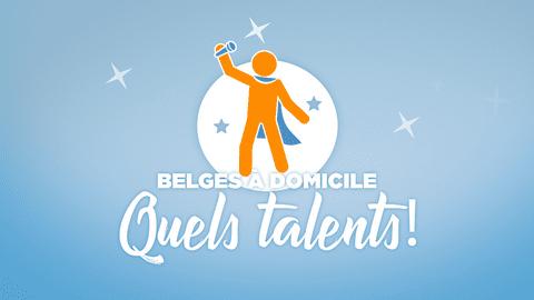 Belges à domicile : Quels talents !