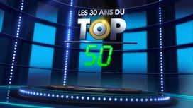 Les 30 ans du Top 50 en replay