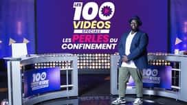 Les 100 vidéos - Spéciale les perles du confinement en replay