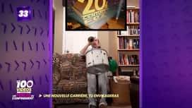 Les 100 vidéos - Spéciale les perles du confinement : Une nouvelle carrière, tu envisageras