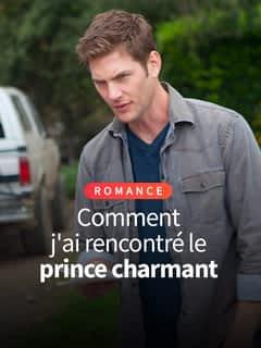Comment j'ai rencontré le prince charmant