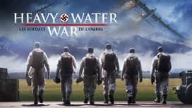 Heavy Water War : Les soldats de l'ombre en replay