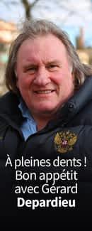 À pleines dents ! Bon appétit avec Gérard Depardieu
