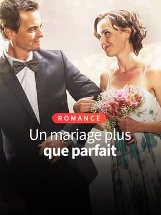Un mariage plus que parfait