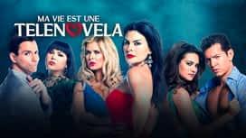 Ma vie est une telenovela en replay