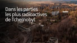 Dans les parties les plus radioactives de Tchernobyl en replay