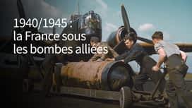 1940/1945 : la France sous les bombes alliées en replay
