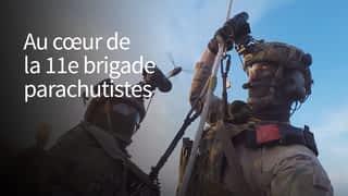 Commandos, légionnaires, tireurs d'élite : au cœur de la 11e brigade parachutistes
