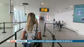 RTL INFO 19H : Coronavirus et vacances: contrôles assez sommaires à Brussels Airport