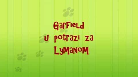 Garfield u potrazi za Lymanom : Garfield u potrazi za Lymanom