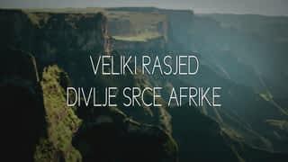 Veliki rasjed - Divlje srce Afrike