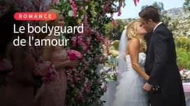 Le bodyguard de l'amour en replay