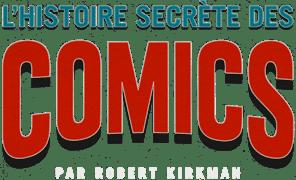 L'histoire secrète des comics par Robert Kirkman