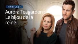 Aurora Teagarden : le bijou de la reine en replay