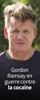 Gordon Ramsay en guerre contre la cocaïne