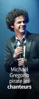 Michaël Grégorio pirate les chanteurs