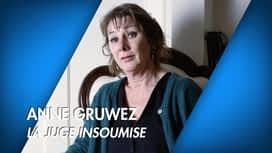 C'est pas tous les jours dimanche : Anne Gruwez, la juge insoumise