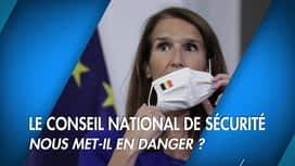 C'est pas tous les jours dimanche : Le Conseil national de sécurité nous met-il en danger ?