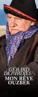 Gérard Depardieu : mon rêve ouzbek
