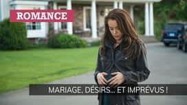 Mariage, désirs... et imprévus ! en replay