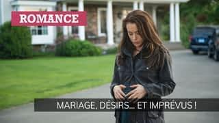 Mariage, désirs... et imprévus !