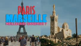 Paris Marseille, meilleures ennemies ? en replay