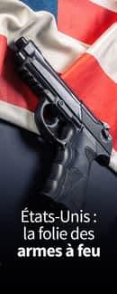 États-Unis : la folie des armes à feu