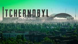 Tchernobyl, 30 ans après en replay