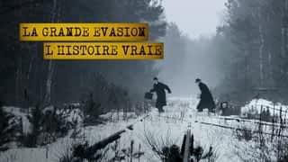 La grande évasion : l'histoire vraie