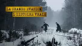La grande évasion : l'histoire vraie en replay